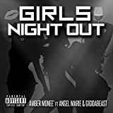 Girls Night Out (feat. Angel Marie & Gigidabeast) [Explicit]