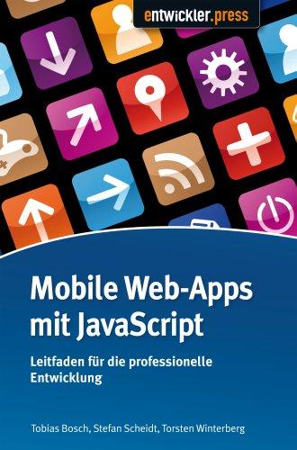 Mobile Web-Apps mit JavaScript - Leitfaden für die professionelle Entwicklung