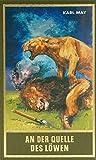 An der Quelle des Löwen: und andere Jagdgeschichten: und andere Jagdgeschichten von Karl May