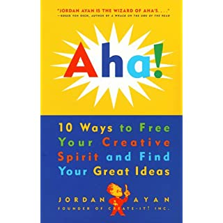 Aha!: 10 Ways to Free Your Creative Spirit and Find Your Great Ideas (English Edition)