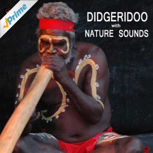 Didgeridoo with Nature Sounds - Didgeridoo Sounds and Sounds of Nature Didjeridu for Relaxation Meditation, Deep Sleep, Studying, Healing Massage, Spa, Sound Therapy, Chakra Balancing, Baby Sleep and