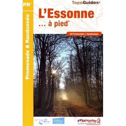 L'Essonne... à pied : 40 promenades & randonnées