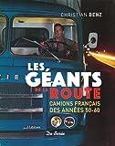 Les géants de la route - Camions français des années 50-60
