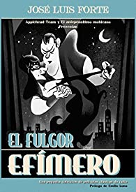 El fulgor efímero: una pequeña colección de películas de culto par  Jose Luis Forte