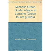 Michelin Green Guide: Alsace et Lorraine