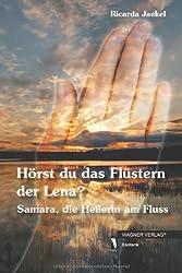 Hörst du das Flüstern der Lena?: Samara, die Heilerin am Fluss