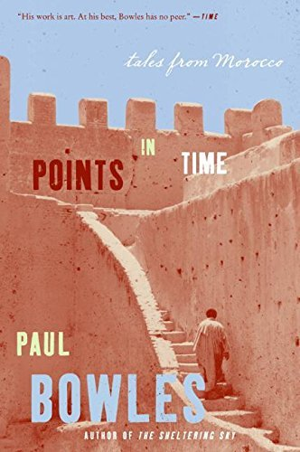 [Points in Time: Tales from Morocco] [By: Bowles, Paul] [November, 2006]