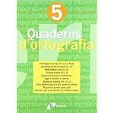 Quadern d ' ortografia 5 (Català - Material Complementari - Quaderns D¿Ortografia)