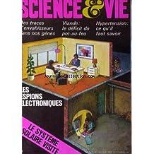 SCIENCE ET VIE [No 740] du 01/05/1979 - LES ESPIONS ELECTRONIQUES - LE SYSTEME SOLAIRE VISITE - DES TRACES D'ENVAHISSEURS DANS NOS GENES - VIANDE - LE DEFICIT DU POT-AU-FEU - HYPERTENTION.