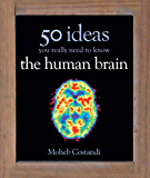 50 Human Brain Ideas You Really Need to Know (50 Ideas You Really Need to Know series) (English Edition)