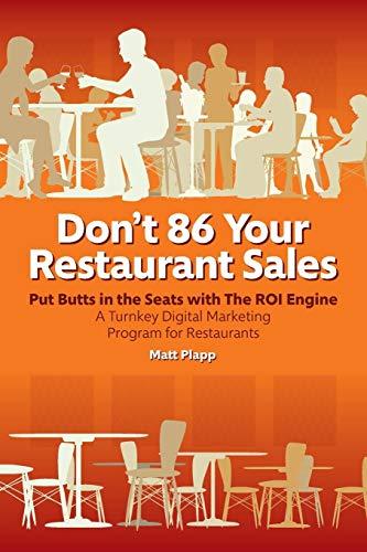 Don't 86 Your Restaurant Sales: A Turnkey Digital Marketing Program for Restaurants por Matt Plapp