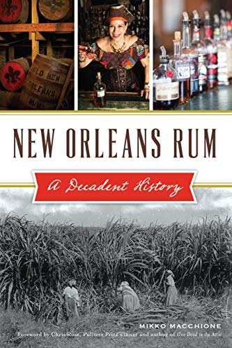 New Orleans Rum: A Decadent History (American Palate) Orleans Rose