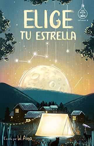 Elige tu estrella (Serie Ideas en la casa del árbol. Volumen 3): Novela infantil-juvenil. Lectura de 8-9 a 11-12 años. Literatura Ficción. Libros para ...