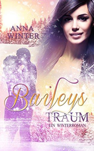 (Baileys Traum (Ein Winterroman 2))