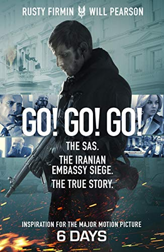 Go! Go! Go!: The Definitive Inside Story of the Iranian Embassy Siege by Rusty Firmin