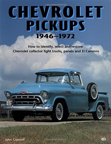 Chevrolet Pickups 1946-1972: How to Identify, Select and Restore These Collector Light Trucks