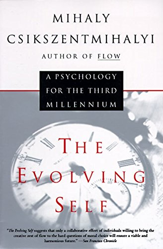 The Evolving Self: A Psychology for the Third Millennium por Mihaly Csikszentmihalyi