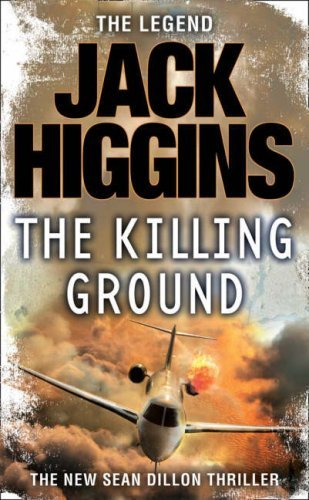 The Killing Ground (Sean Dillon Series, Book 14) by Jack Higgins (2008-05-06)