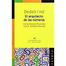 DEDEKIND. El arquitecto de los números (La matemática en sus ...