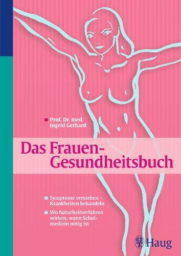 Das Frauen - Gesundheitsbuch: Symptome verstehen - Krankheiten behandeln. Wo Naturheilverfahren wirken, wann Schulmedizin nötig ist (Menopause-symptome)