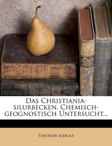 Das Christiania-Silurbecken, chemisch-geognostisch Untersucht