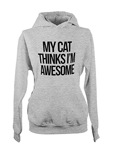 My Cat Thinks I'm Awesome Pet Animal Amusant Femme Capuche Sweatshirt Gris