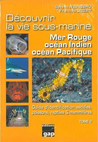 T2 - Découvrir la vie sous-marine mer rouge, Océans Indien et Pacifique par  Steven Weinberg, François Libert