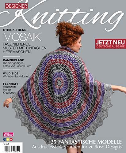 Designer Knitting: Strick-Trend: MOSAIK: Faszinierende Muster mit einfachen Hebemaschen
