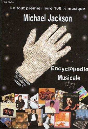 Michael Jackson, Encyclopédie musicl, le tout premier livre 100 % musique