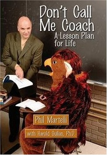 Don't Call Me Coach: A Lesson Plan for Life
