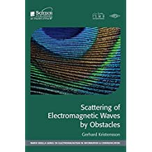 Scattering of Electromagnetic Waves by Obstacles (Mario Boella Series on Electromagnetism in Information and Communication)