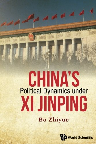 China's Political Dynamics Under Xi Jinping por Zhiyue Bo