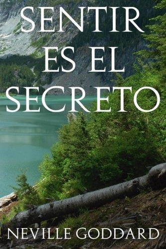 Sentir es el Secreto por Neville Goddard