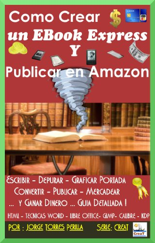 Como crear un ebook express y publicar en Amazon eBook: Jorge ...