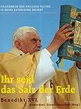 Ihr seid das Salz der Erde by Arturo Mari (2006-01-05) - Arturo Mari;Leszek Sosnowski;Benedikt XVI.;Joseph Ratzinger