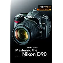 Mastering the Nikon D90 by Darrell Young (2009-10-08)
