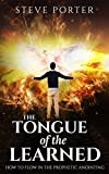 Tongue of the Learned: How to flow in the Prophetic Anointing