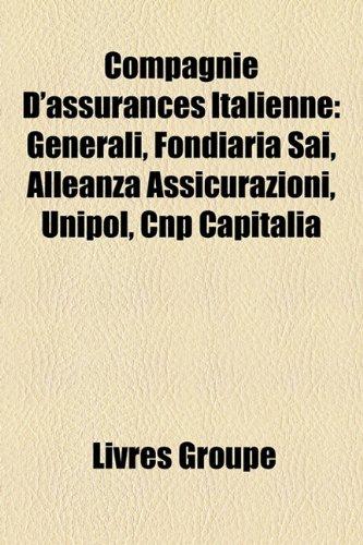 compagnie-dassurances-italienne-generali-fondiaria-sai-alleanza-assicurazioni-unipol-cnp-capitalia