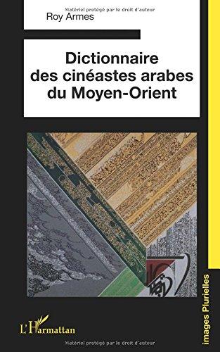 Dictionnaire des Cineastes Arabes du Moyen Orient