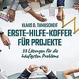 Erste-Hilfe-Koffer für Projekte: 33 Lösungen für die häufigsten Probleme