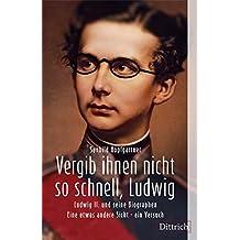 Vergib Ihnen nicht so schnell, Ludwig: Sachbuch