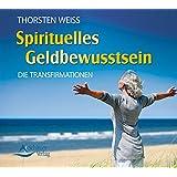 Spirituelles Geldbewusstsein - Die Transfirmationen