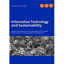 Information Technology and Sustainability: Essays on the Relationship between Information Technology and Sustainable Development