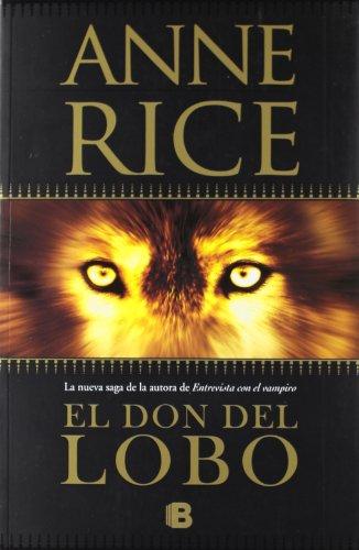 El don del lobo (Crónicas del Lobo 1) (La Trama) por Anne Rice