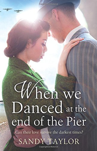 When We Danced at the End of the Pier: A heartbreaking novel of family tragedy and wartime romance: Volume 1 (Brighton Girls Trilogy)
