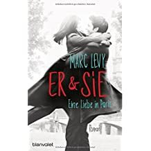 Er & Sie: Eine Liebe in Paris - Roman