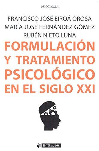 Formulacióny tratamiento psicológico en el siglo XXI (Manuales) por Aa.Vv.