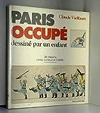Paris occupé - Dessins rares, curieux et inédits