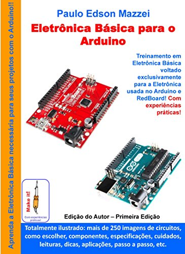 Eletronica Básica para o Arduino: Treinamento em Eletrônica Básica voltado exclusivamente para o Arduino e