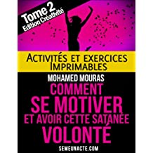 Comment Se Motiver - Activités et Exercices Imprimables du Tome 2 Edition Créativité